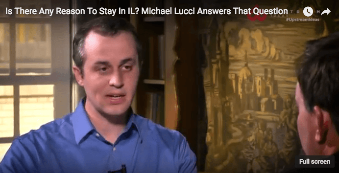 Is There Any Reason To Stay In IL? Michael Lucci Answers That Question — Video – Upstream Ideas